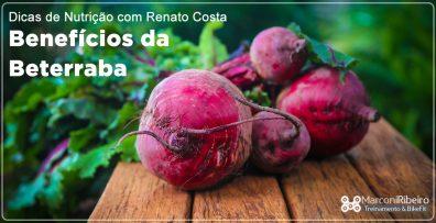 Dicas de Nutrição com Renato Costa – Benefícios da Beterraba