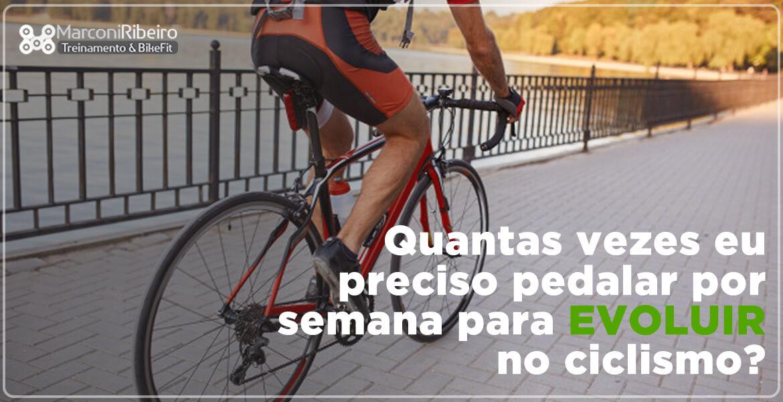 Quantas Vezes Eu Preciso Pedalar Por Semana Para Evoluir no Ciclismo?
